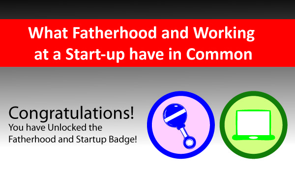 What Fatherhood and Working at a Start-up have in Common