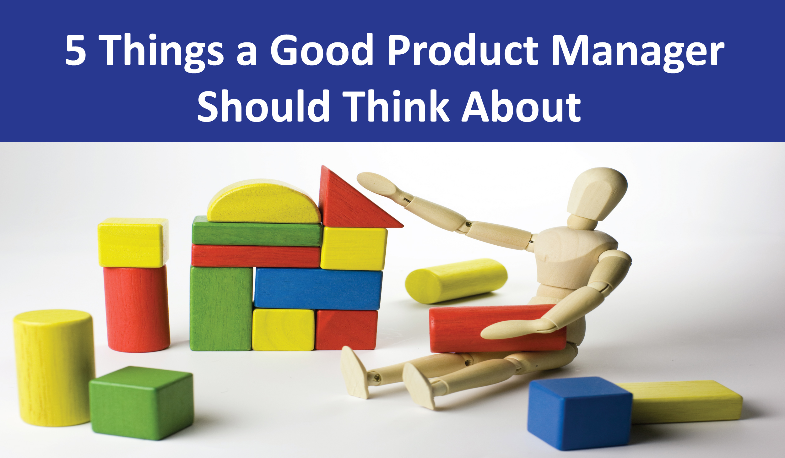 5 Things a Good Product Manager Should Think About