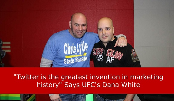 """Twitter is the greatest invention in marketing history"" Says UFC's Dana White"