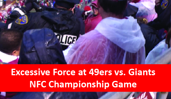 Excessive Force at 49ers vs. Giants – NFC Championship Game