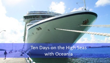 Ten Days on the High Seas with Oceania