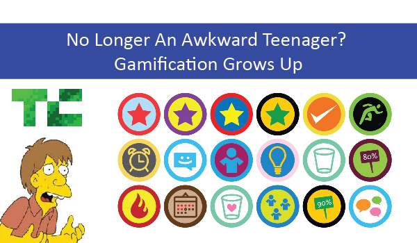 No Longer An Awkward Teenager? Gamification Grows Up