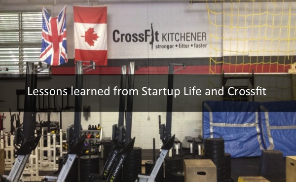 Lessons learned from Startup Life and Crossfit